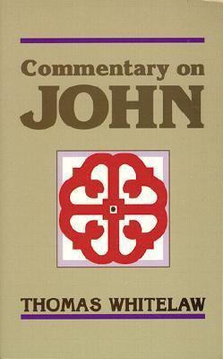 Commentary on John - Whitelaw, Thomas