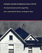Common Houses in America's Small Towns: The Atlantic Seaboard to the Mississippi Valley 9780820310749