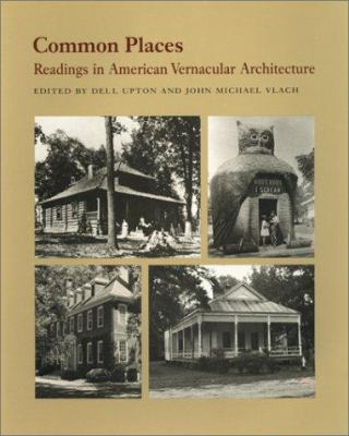 Common Places: Readings in American Vernacular Architecture 9780820307497