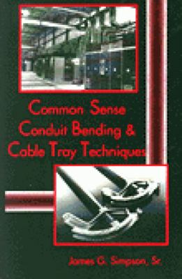 Common Sense Conduit Bending and Cable Tray Techniques 9780827371101