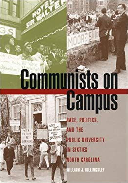 Communists on Campus: Race, Politics, and the Public University in Sixties North Carolina 9780820321097