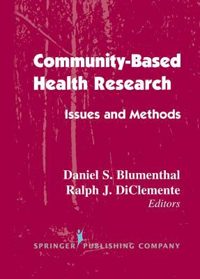 Community- Based Health Research: Issues and Methods 9780826120250