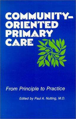 Community-Oriented Primary Care: From Principle to Practice 9780826312303