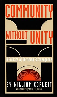 Community Without Unity: A Politics of Derridian Extravagance 9780822313359