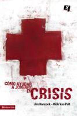 Como Ayudar A Jovenes en Crisis 9780829752564