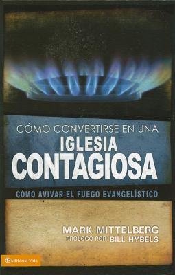 Como Convertirse en una Iglesia Contagiosa = Becoming a Contagious Church 9780829755794