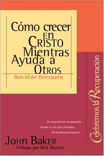 Como Crecer en Cristo Mientras Ayudas A Otros = Growing in Christ While Helping Others 9780829738407