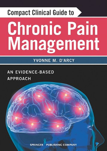 Compact Clinical Guide to Chronic Pain Management: An Evidence-Based Approach for Nurses 9780826105400