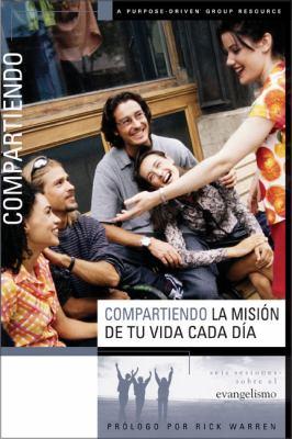 Compartiendo Tu Mision en la Vida Todos los Dias: Seis Sesiones Sobre el Evangelismo 9780829745498
