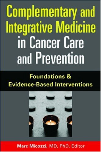 Complementary and Integrative Medicine in Cancer Care and Prevention 9780826103055