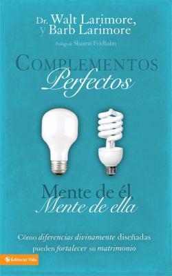 Complementos Perfectos: Mente de El, Mente de Ella = Perfect Complements 9780829756470