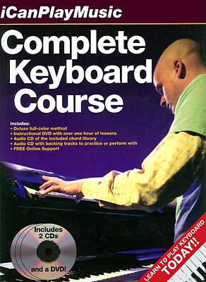 Complete Keyboard Course: The Definitive Full-Color Picture Guide to Playing Keyboard [With 2 CDs and DVD] 9780825636813