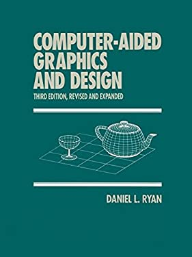 Computer-Aided Graphics and Design, Third Edition, 9780824791643