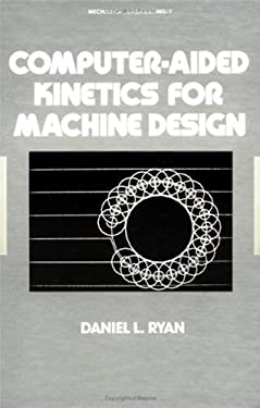 Computer-Aided Kinetics for Machine Design 9780824714215