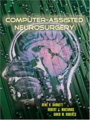 Computer-Assisted Neurosurgery [With CDROM] 9780824728373