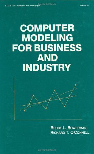 Computer Modeling for Business and Industry 9780824772963