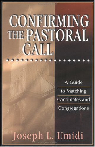 Confirming the Pastoral Call 9780825439025