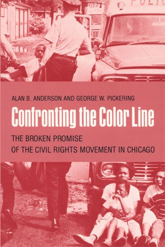 Confronting the Color Line: The Broken Promise of the Civil Rights Movement in Chicago 9780820331201