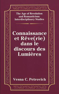 Connaissance Et Reve(rie) Dans Le Discours Des Lumieres 9780820427270