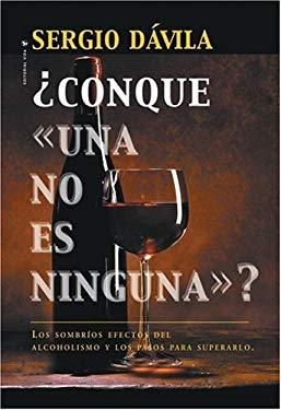 Conque Una No Es Ninguna: The Effect of Alcoholism and How to Overcome Them. 9780829728859
