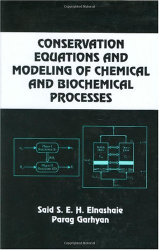 Conservation Equations and Modeling of Chemical and Biochemical Processes 9780824709570