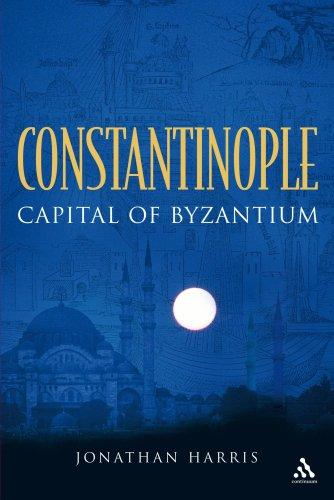 Constantinople: Capital of Byzantium 9780826430861
