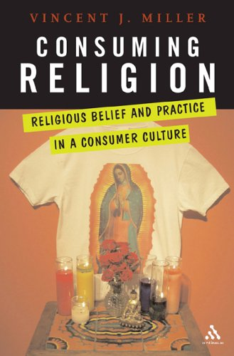 Consuming Religion: Christian Faith and Practice in a Consumer Culture 9780826417497
