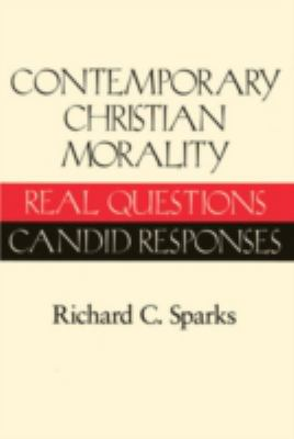 Contemporary Christian Morality: Real Questions, Candid Responses 9780824515782