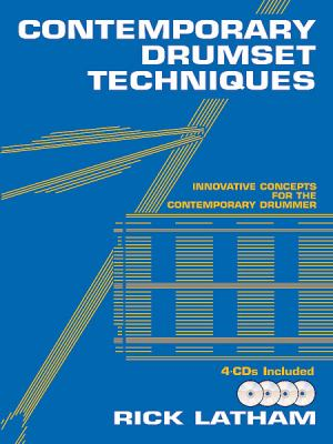 Contemporary Drumset Techniques: Innovative Concepts for the Contemporary Drummer [With CD (Audio)] 9780825825545