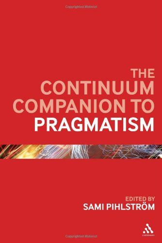 The Continuum Companion to Pragmatism 9780826442246