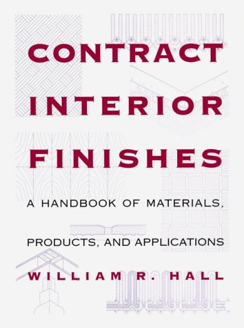 Contract Interior Finishes: A Handbook of Materials, Products and Applications 9780823009336