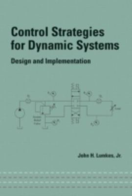 Control Strategies for Dynamic Systems: Design and Implementation 9780824706616