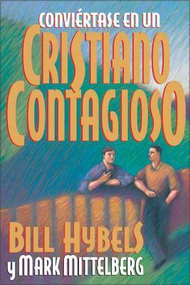 Convi Rtase En Un Cristiano Contagioso = Becoming a Contagious Christian 9780829738575