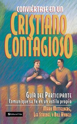 Conviertase en un Cristiano Contagioso = Becoming a Contagious Christian 9780829737103