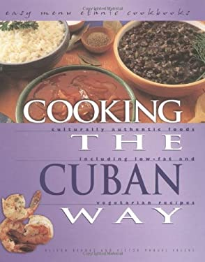 Cooking the Cuban Way: Culturally Authentic Foods, Including Low-Fat and Vegetarian Recipes 9780822541295