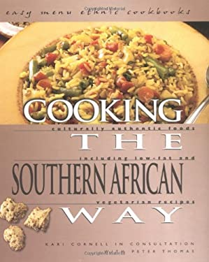 Cooking the Southern African Way: Culturally Authentic Foods Including Low-Fat and Vegetarian Recipes 9780822512394