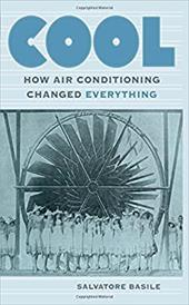 Cool: How Air Conditioning Changed Everything 22138144