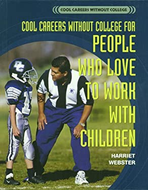 Cool Careers Without College for People Who Love to Work with Children 9780823937929