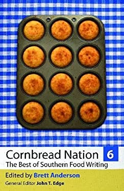 Cornbread Nation 6: The Best of Southern Food Writing 9780820342610