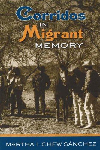 Corridos in Migrant Memory 9780826334787
