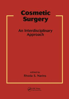 Cosmetic Surgery: An Interdisciplinary Approach 9780824703028