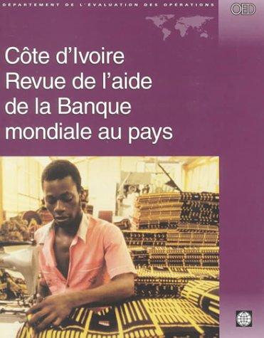 Cote D'Ivoire: Revue de L'Aide de la Banque Mondiale Au Pays 9780821345337