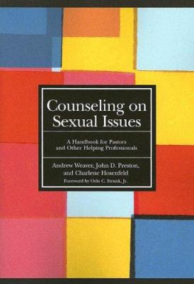 Counseling on Sexual Issues: A Handbook for Pastors and Other Helping Professionals 9780829816181