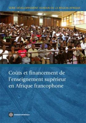 Couts Et Financement de L'Enseignement Superieur En Afrique Francophone 9780821370605