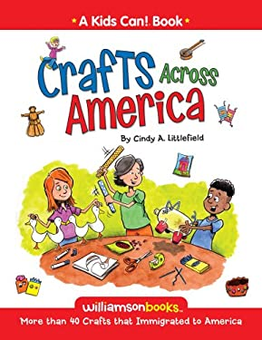 Crafts Across America: More Than 40 Crafts That Immigrated to America 9780824968106