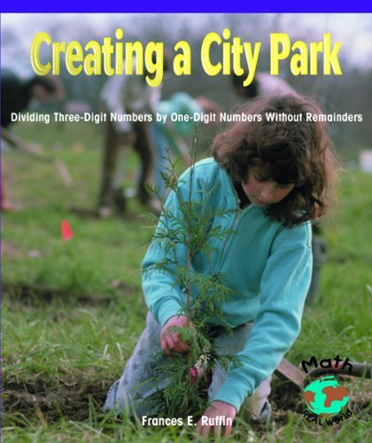 Creating a City Park: Dividing Three-Digit Numbers by One-Digit Numbers Without Remainders 9780823989782