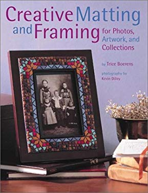 Creative Matting and Framing: For Photos, Artwork, and Collections 9780823010868