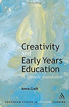 Creativity and Early Years Education 9780826457424