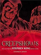 Creepshows: The Illustrated Stephen King Movie Guide 3553589
