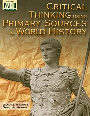 Critical Thinking Using Primary Sources in World History 9780825150098